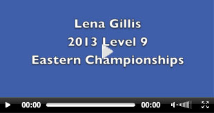 Lena Gillis, 2013 Level 9 Eastern Championships